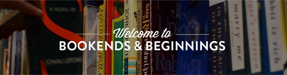 Welcome to Bookends and Beginnings